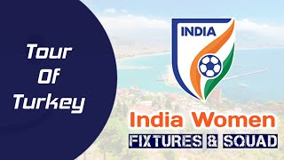 Tour Of Turkey India Women Football Team Friendly Match Fixtures And Squad Tanmoy11
