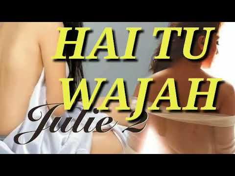 Hai Tu Wajah lyrics    Julie 2   