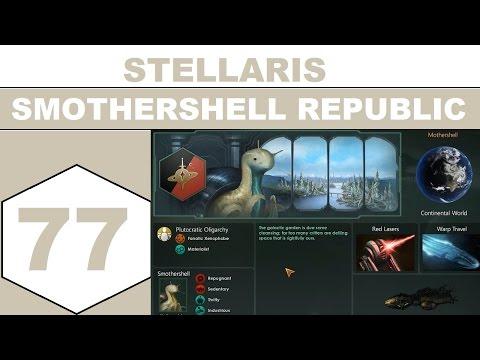 Let's Play Stellaris - Smothershell Republic (aka. the Terrapurging Terror) - Episode 77