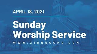Sunday Worship Service - April 18, 2021