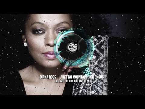 Diana Ross - Aint No Mountain High Enough (Joe Gauthreaux & Leanh Remix)