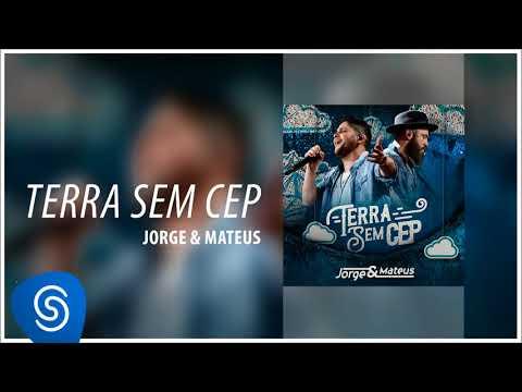 Jorge & Mateus - Terra Sem CEP [Terra Sem CEP] (Áudio Oficial)