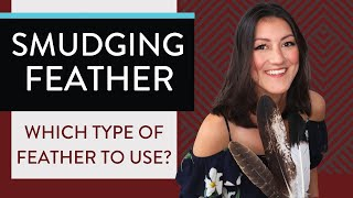Smudging Feather (Which type of feather to use when you smudge with sage?)