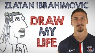 DRAW MY LIFE with Zlatan Ibrahimovic!