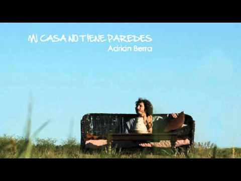 Adrian Berra - Mi Casa No Tiene Paredes (2010 - disco completo)