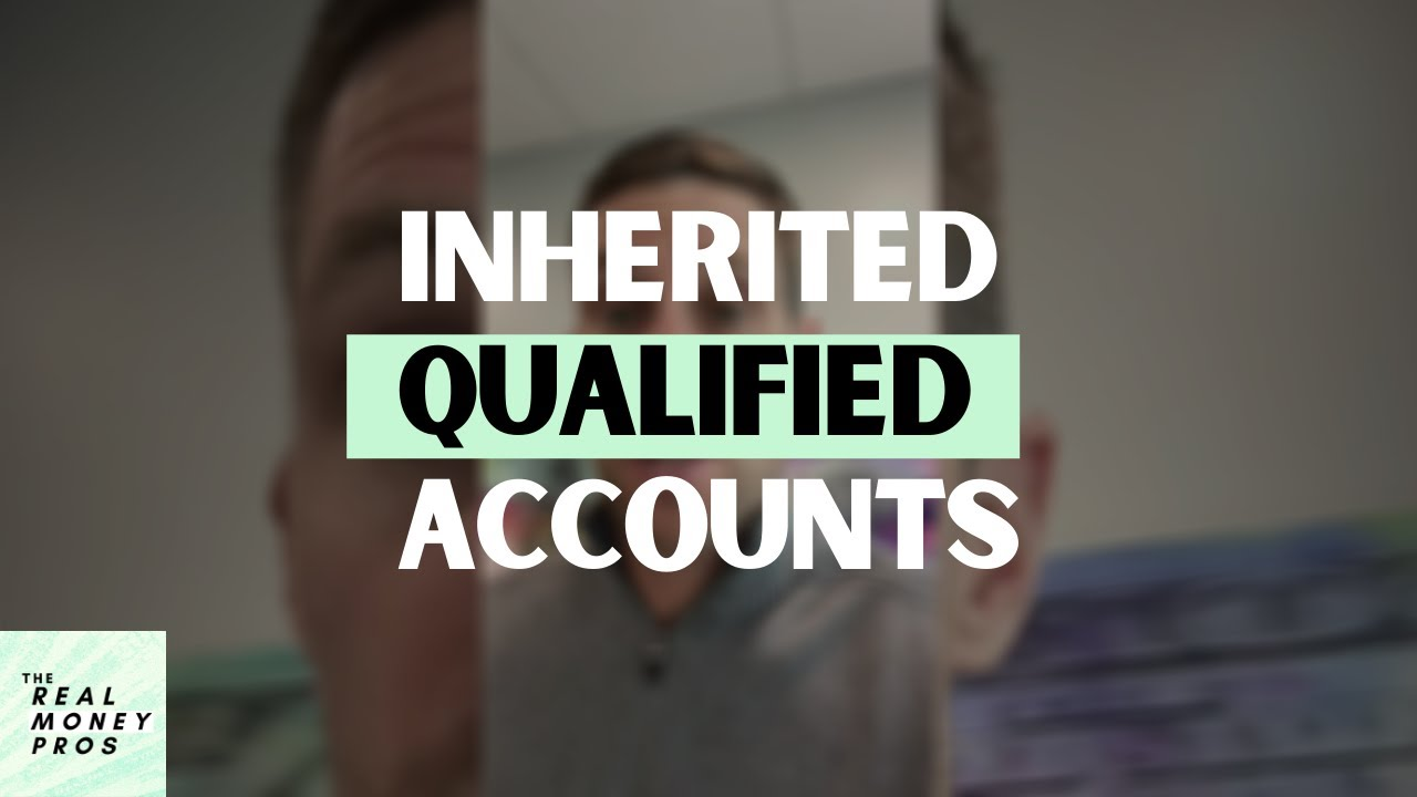 Rules of Inherited Qualified Accounts