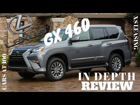2018 LEXUS GX 460 IN DEPTH REVIEW ! A WELL BUILT LUXURY SUV !