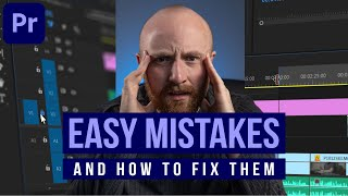 The MOST COMMON MISTAKES When EDITING VIDEO (Premiere Pro TIPS)