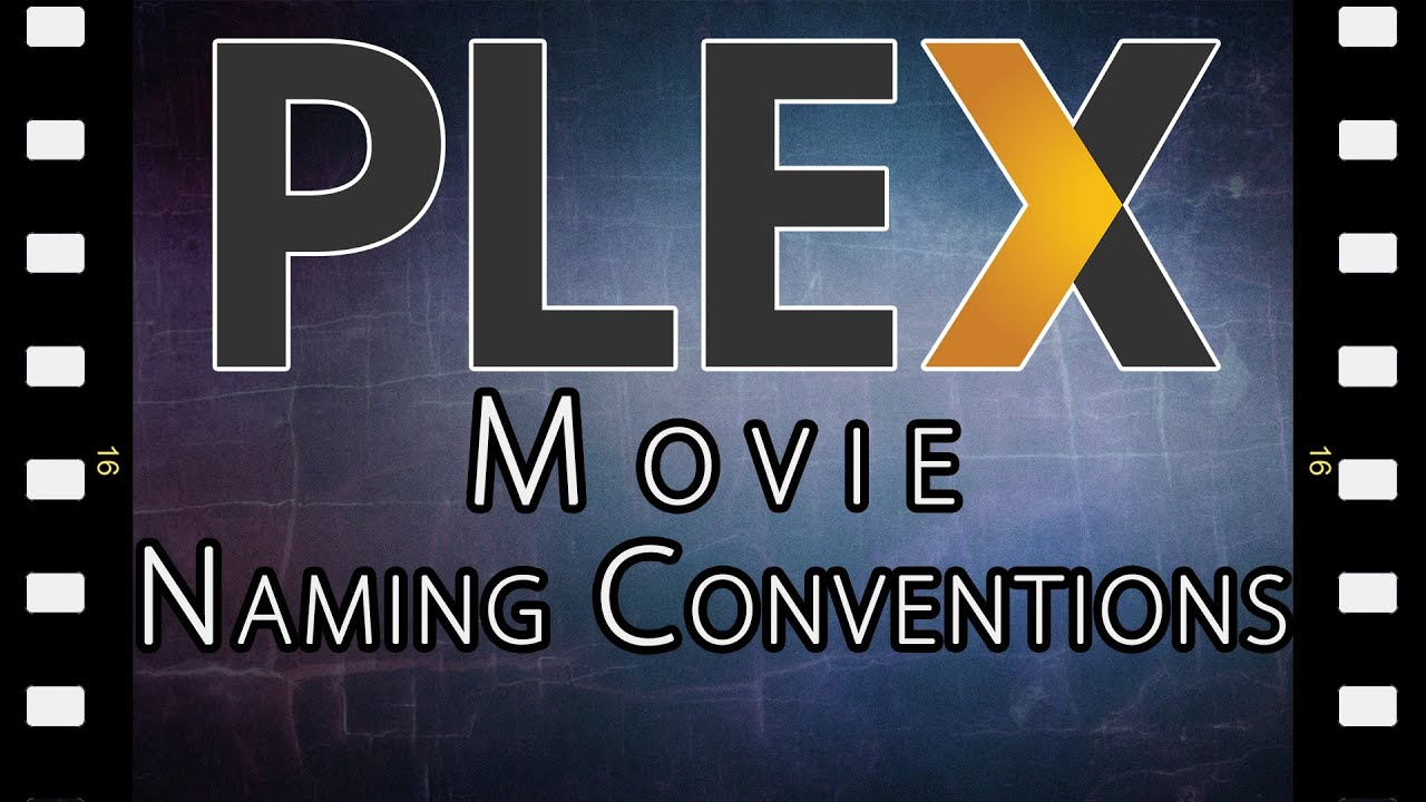 Plex Media Server Naming Conventions // Movies