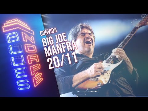 Blues No Apê convida: Big joe Manfra
