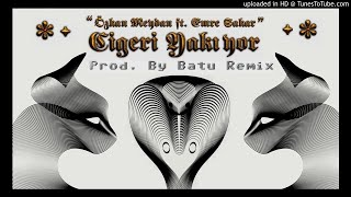 Ciğeri Yakıyor - Prod. by Batu Remix (Özkan Meydan ft Emre Şakar) Video