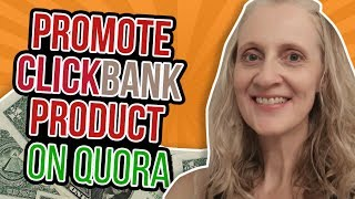 How to Promote Clickbank Products On Quora - Free Leads For Affiliate Marketing