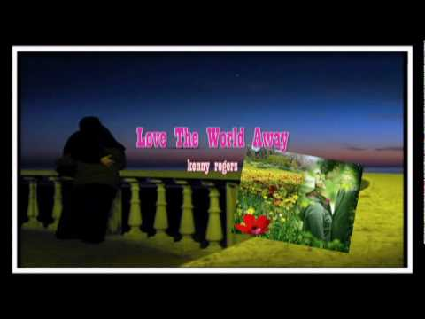 Love The World Way - kenny rogers