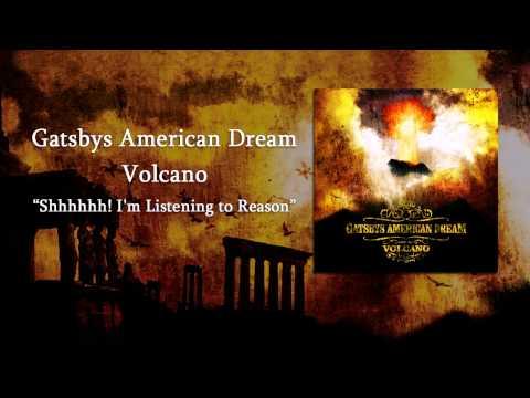 Gatsbys American Dream - Shhhhhh! I'm Listening to Reason