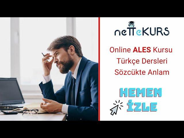 ALES Sözel - Türkçe - Sözcükte Anlam / nettekurs.com - Uzaktan Eğitim Dershanesi