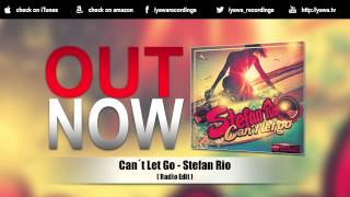 Stefan Rio Can´t Let Go Radio Edit