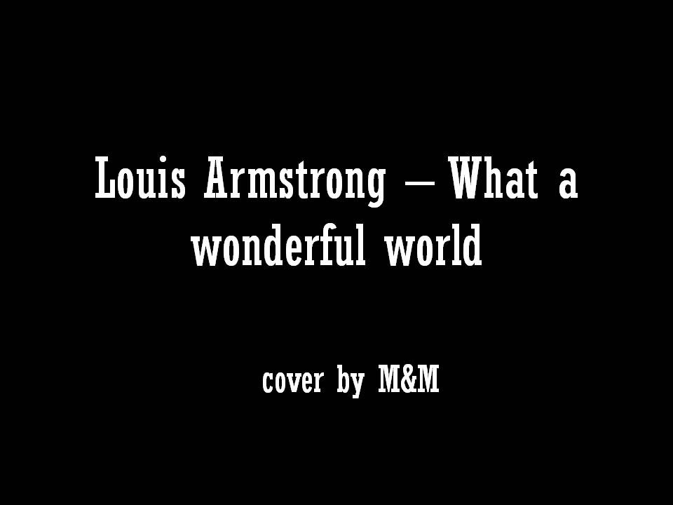 M M What A Wonderful World Louis Armstrong With Lyrics