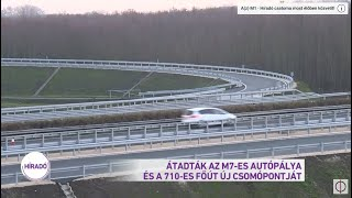 Átadták az M7-es autópálya és a 710-es főút új csomópontját