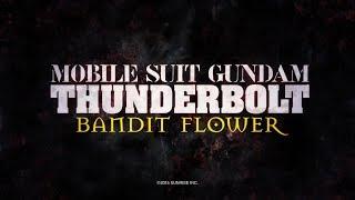Watch Mobile Suit Gundam Thunderbolt: Bandit Flower Anime Trailer/PV Online