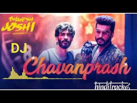 Tere  Chumme Me Chavanprash Hai Song