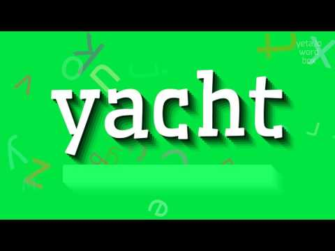 """How to say """"yacht""""! (High Quality Voices)"""