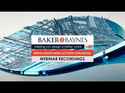 Bridge Design Using Infraworks | 3 August 2018 | Baker Baynes