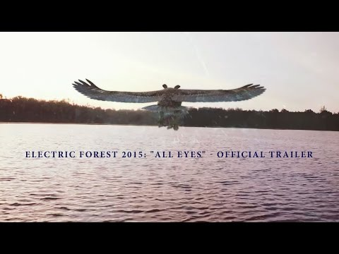 """Electric Forest 2015: """"All Eyes"""" - Official Trailer"""