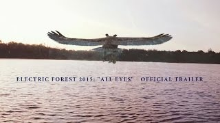 "Electric Forest 2015: ""All Eyes"" - Official Trailer"