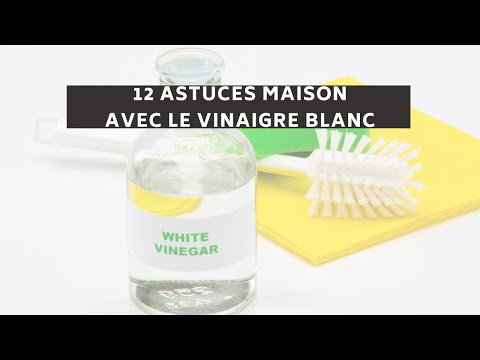 12 astuces maison avec le vinaigre blanc youtube. Black Bedroom Furniture Sets. Home Design Ideas