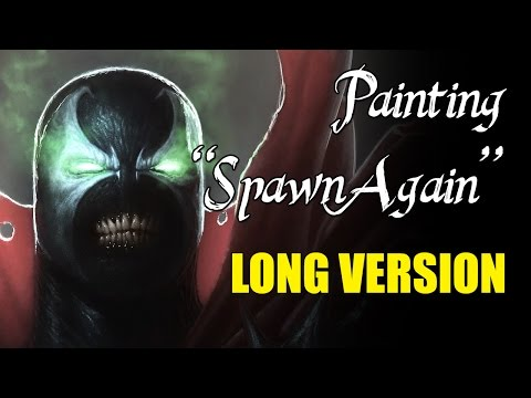 "Speedpainting - ""Spawn Again"" (LONG VERSION)"