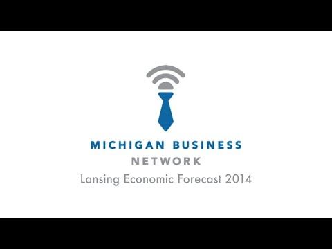 Michigan Business Network: Lansing Economic Forecast 2014