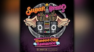 SugarBeats - Groove City Romance feat. Veronica RockStar
