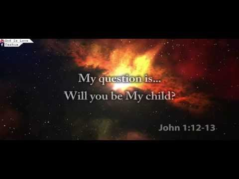 Father's Love Letter: Will You Be My Child? I Am Waiting For You!