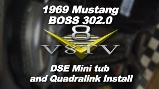 1969 Mustang BOSS 302.0 Detroit Speed Deep Tub and QUADRALink Install Video Pt.1 V8TV