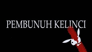Pembunuh Kelinci (Short movie)