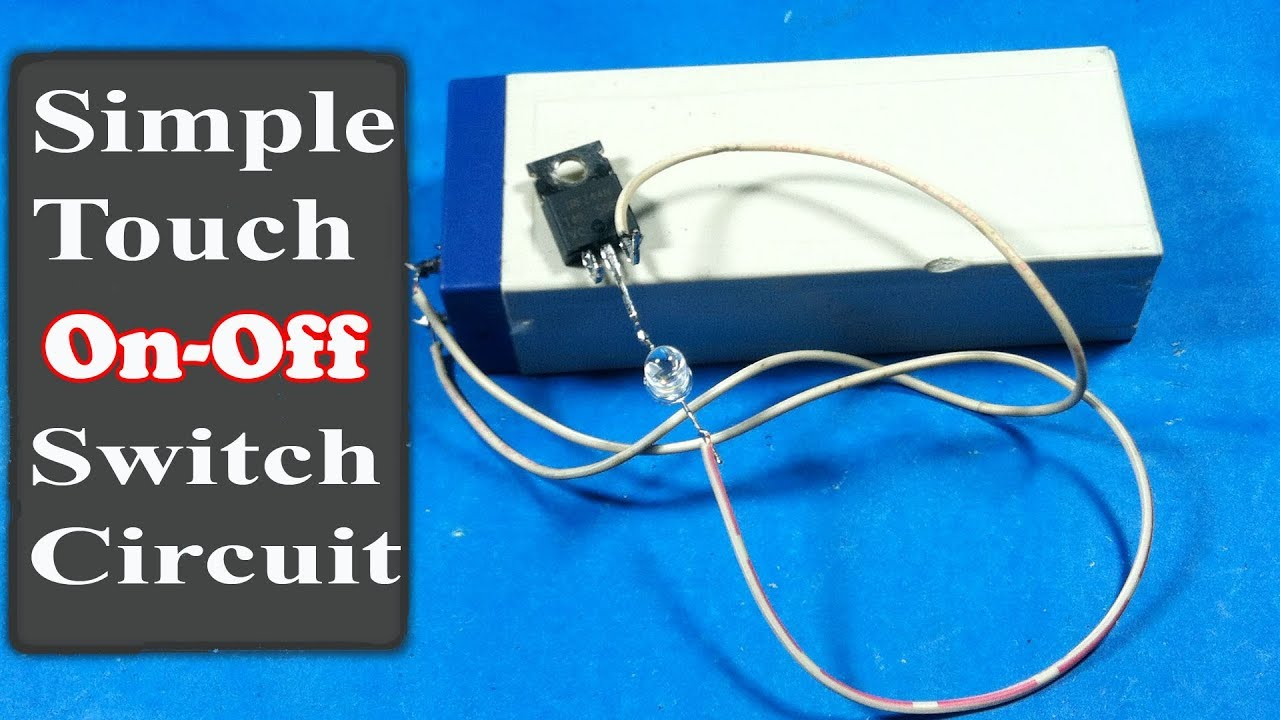 Simple Touch On/Off Switch Circuit Using Mosfet - YouTube