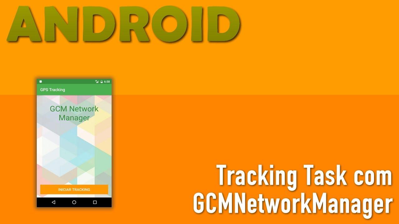 GCMNetworkManager Para Execução de Tarefas no Background Android