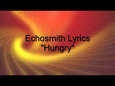 Echosmith -  Hungry lyric video