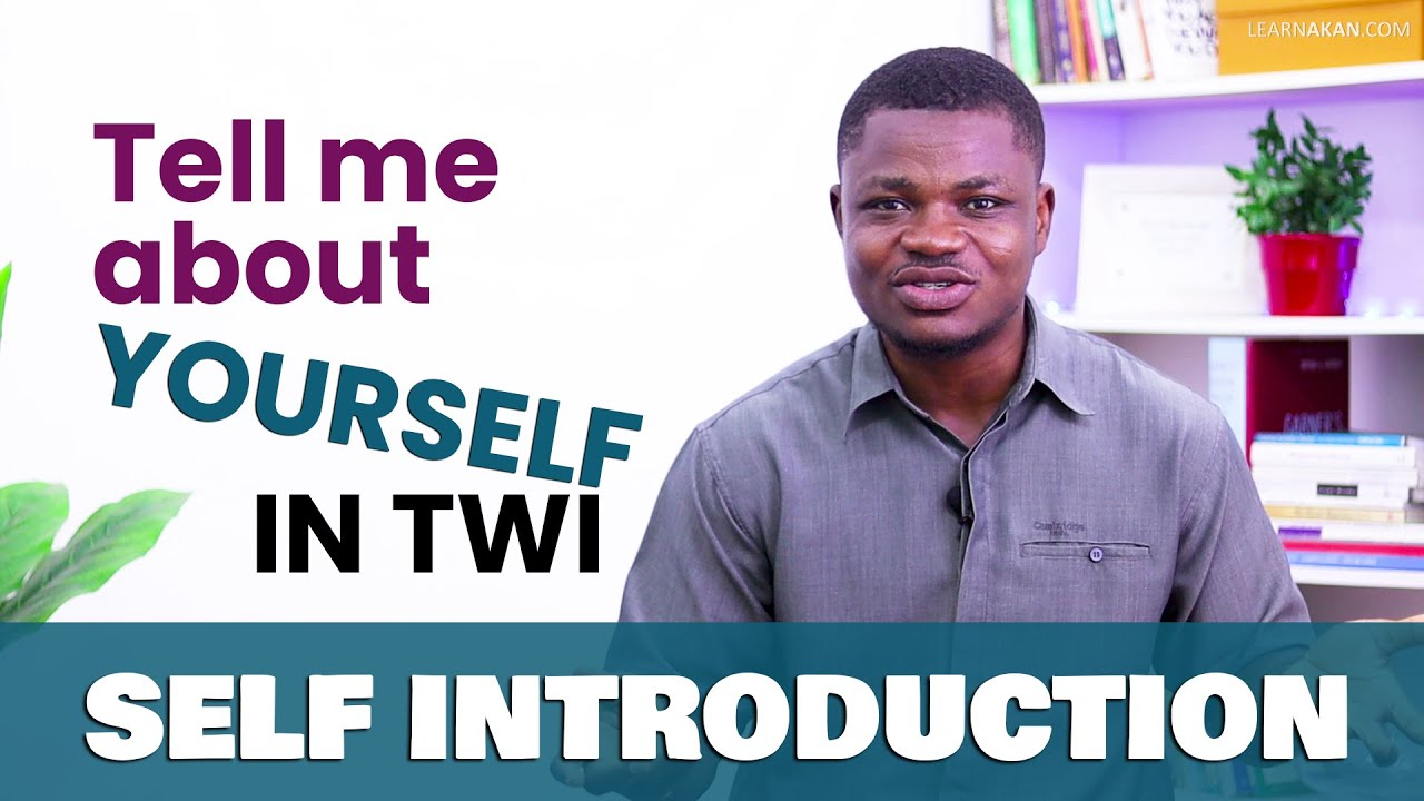 Download SELF INTRODUCTION IN TWI   How to Introduce Yourself in Twi   Tell Me About Yourself in Twi