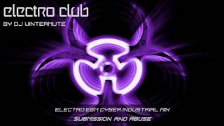 ELECTRO EBM CYBER INDUSTRIAL MIX – SUBMISSION AND ABUSE