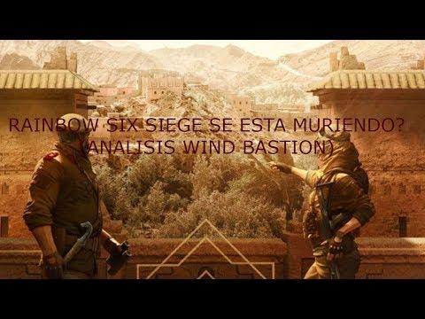 Rainbow Six Siege Se ESTA MURIENDO (Analisis Wind Bastion)