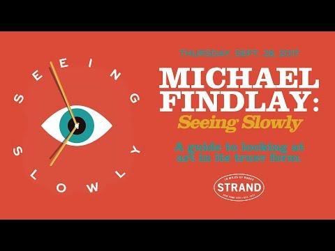 Michael Findlay: Seeing Slowly