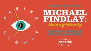 Michael Findlay: Seeing Slowly