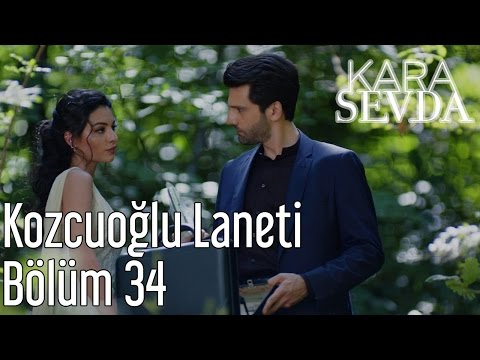 Kara Sevda 34. Bölüm - Kozcuoğlu Laneti