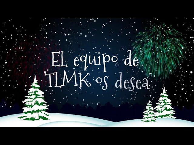 EL equipo de TLMK os desea feliz Navidad y próspero año nuevo