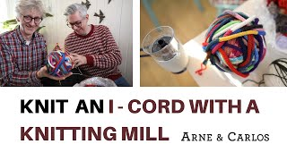 Knitting an i-cord with a Knitting Mill and what to do with it by ARNE & CARLOS