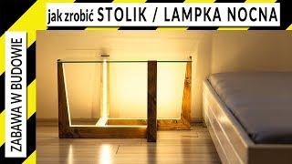 Jak zrobić stolik nocny i lampkę nocną LED w jednym