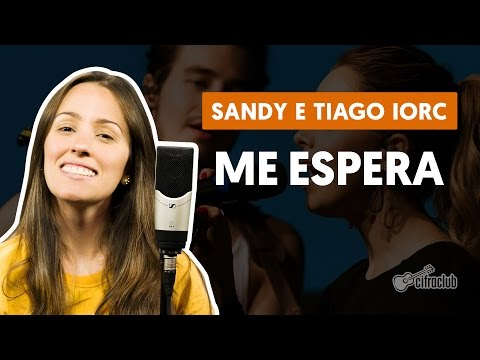 Me Espera - Sandy e Tiago Iorc (Segunda Voz - Canto)