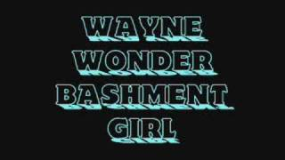 Wayne Wonder - Bashment Girl