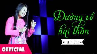 Đường Về Hai Thôn | Anh Thơ - Việt Hoàn [HD 2015]